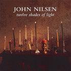 John Nilsen - Twelve Shades of Light