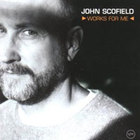 John Scofield - Works for Me