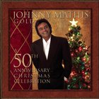 Johnny Mathis - Gold  A 50th Anniversary Christmas Celebration