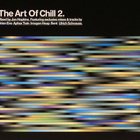 The Art Of Chill 2 CD1