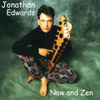 Jonathan Edwards - Now and Zen