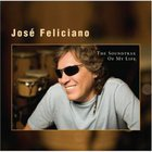 Jose Feliciano - The Soundtrax Of My Life