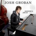 Josh Groban - Hidden Away (CDS)