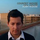 Josh Rouse - Country Mouse City House