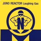 Juno Reactor - Laughing Gas (MCD)