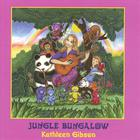 Kathleen Gibson - Jungle Bungalow
