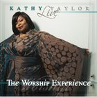 Kathy Taylor - Live: The Worship Experience CD1