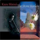 Kazu Matsui - The Stone Monkey