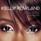 Kelly Rowland - Like This