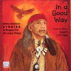 Kenneth Little Hawk - In a Good Way