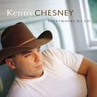 Kenny Chesney - Everywhere We Go