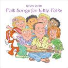 Kevin Roth - Folk Songs For Little Folks