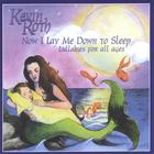 Kevin Roth - Now I Lay Me Down To Sleep ( Lullabies For All Ages)