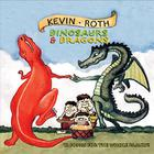 Kevin Roth - Dinosaurs and Dragons