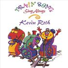 Kevin Roth - Train Song Sing-Alongs