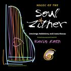 Kevin Roth - Music Of The Soul Zither