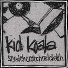 Kid Koala - Scratchcratchratchatch