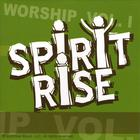 SpiritRise Worship Volume I