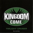 Kingdom Come - Twilight Cruiser