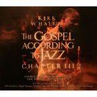 Kirk Whalum - The Gospel According To Jazz Chapter III CD1