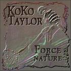 Koko Taylor - Force Of Nature