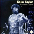 Koko Taylor - Love You Like A Woman