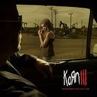 Korn - Korn III Remember Who You Are