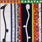 Kronos Quartet - Kronos Caravan
