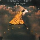 Kronos Quartet - Night Prayers