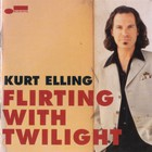 Kurt Elling - Flirting With Twilight