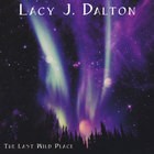 Lacy J. Dalton - The Last Wild Place