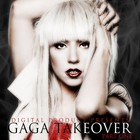 Lady GaGa - GaGa Takeover (Part One)