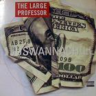 Large Professor - I Juswannachill