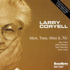 Larry Coryell - Monk, Train, Miles & Me