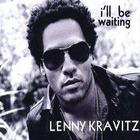 Lenny Kravitz - I'll Be Waiting (CDM)
