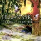 Lillian Axe - Fields Of Yesterday