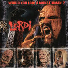 Lordi - Would You Love A Monsterman (Single)