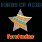 Lords of Acid - Farstucker
