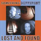 Lost And Found - Something Different