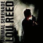Lou Reed - Animal Serenade CD1
