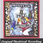 Prey for Rock & Roll - Original Theatrical Recording