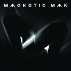 Magnetic Man - Magnetic Man (Deluxe Edition) CD1