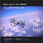 Man With No Name - Man With No Name - Teleportation (Greatest Hits)