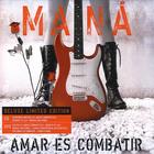 Mana - Amar Es Combatir (Deluxe Limited Edition)