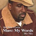 Marc: My Words
