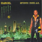 Marcel - Uptown : 2025 A.D.