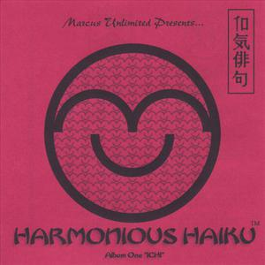 "Harmonious Haiku Album One ""Ichi"""