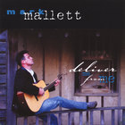 Mark Mallett - Deliver Me From Me