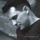 Mark Mallett - Love Holds On