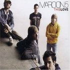 Maroon 5 - This Love (MCD)